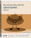 the evil poo who stoll the queens bumfluff