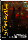 STAR GATE - DAS ORIGINAL, Band 13: DAS MAFIA-EXPERIMENT