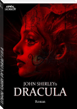 JOHN SHIRLEYS DRACULA