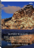 DIE EXPEDITIONEN DES MERIWETHER LEWIS UND WILLIAM CLARK