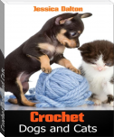 Crochet Dogs and Cats