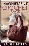 Magnificent Crochet Bags