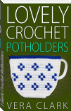 Lovely Crochet Potholders