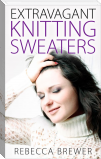 Extravagant Knitting Sweaters