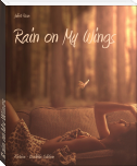 Rain on My Wings