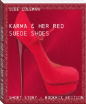 KARMA & HER RED SUEDE SHOES