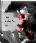 Im falling for you