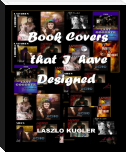 BOOK COVERS THAT I HAVE DESIGNED