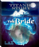 THE BRIDE    A Titanic Story