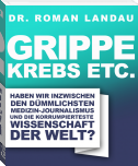 Grippe, Krebs etc.
