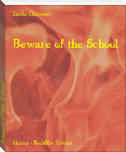 Beware of the School