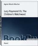 Lucy Raymond Or, The Children's Watchword