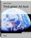 Think global. Act local.