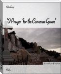 """A Prayer For the Common Grave"""