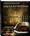 Lying In A Tub Full Of Blood