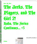 The Jerks, The Players, and The Girl 2!
