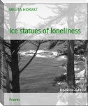 Ice statues of loneliness