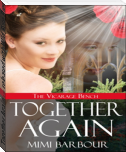 Together Again --- released with Wild Rose Press on May 13th, 2011)