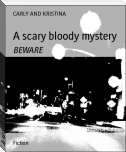 A scary bloody mystery