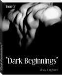 """Dark Beginnings"""