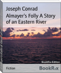 Almayer's Folly A Story of an Eastern River