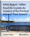 "Fossil Ice Crystals An Instance of the Practical Value of ""Pure Science"""