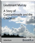 A Story of Constantinople and the Caucasus