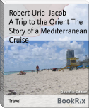 A Trip to the Orient The Story of a Mediterranean Cruise