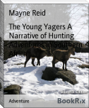 The Young Yagers A Narrative of Hunting Adventures in Southern Africa