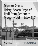 Thirty-Seven Days of Peril from Scribner's Monthly Vol III Nov. 1871