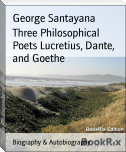 Three Philosophical Poets Lucretius, Dante, and Goethe