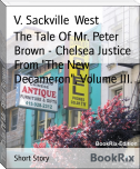 "The Tale Of Mr. Peter Brown - Chelsea Justice From ""The New Decameron"", Volume III."