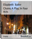 Chains A Play, In Four Acts