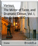The Mirror of Taste, and Dramatic Censor, Vol. I, No. 6, June 1810