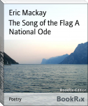 The Song of the Flag A National Ode