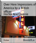 Over Here Impressions of America by a British officer
