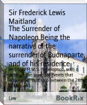 The Surrender of Napoleon Being the narrative of the surrender of Buonaparte, and of his residence