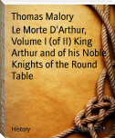 Le Morte D'Arthur, Volume I (of II) King Arthur and of his Noble Knights of the Round Table