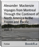 Voyages from Montreal Through the Continent of North America to the Frozen and Pacific Oceans in 1789 and 1793 VolI. I