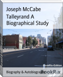 Talleyrand A Biographical Study