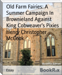 Old Farm Fairies: A Summer Campaign In Brownieland Against King Cobweaver's Pixies