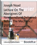 Lecture On The Aborigines Of Newfoundland Delivered Before The Mechanics' Institute,