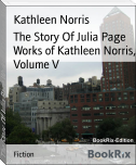 The Story Of Julia Page Works of Kathleen Norris, Volume V