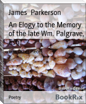 An Elogy to the Memory of the late Wm. Palgrave, Esq.