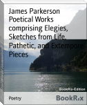 Poetical Works comprising Elegies, Sketches from Life, Pathetic, and Extempore Pieces