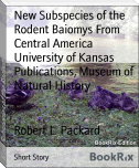 New Subspecies of the Rodent Baiomys From Central America University of Kansas Publications, Museum of Natural History