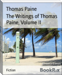 The Writings of Thomas Paine, Volume II