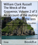 The Wreck of the Grosvenor, Volume 2 of 3 An account of the mutiny of the crew and the loss of