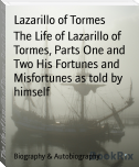 The Life of Lazarillo of Tormes, Parts One and Two His Fortunes and Misfortunes as told by himself