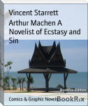 Arthur Machen A Novelist of Ecstasy and Sin
